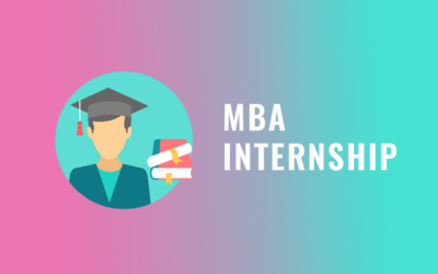 MBA Internships: Ultimate Guide with Top 10 MBA Internship program